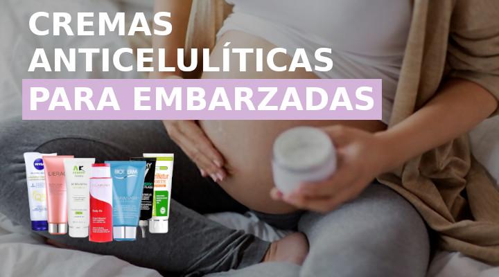 cremas anticelulíticas para embarazadas